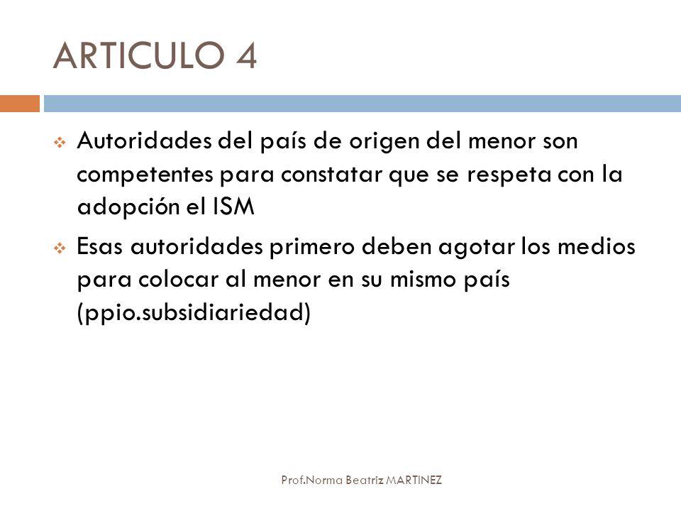 ARTICULO 4 Autoridades del país de origen del menor son competentes para constatar que se respeta con la adopción el ISM.
