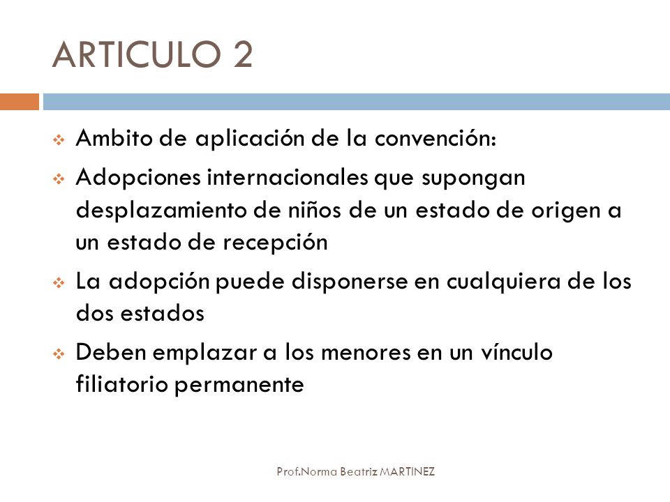 ARTICULO 2 Ambito de aplicación de la convención: