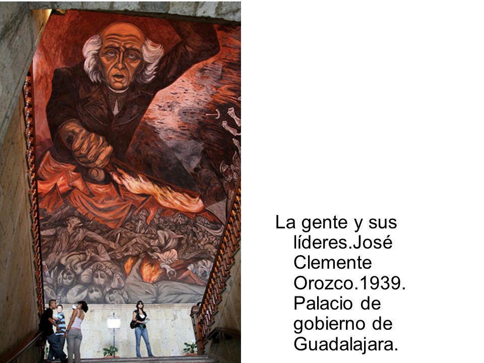 mural La gente y sus líderes.José Clemente Orozco.1939. Palacio de gobierno de Guadalajara.