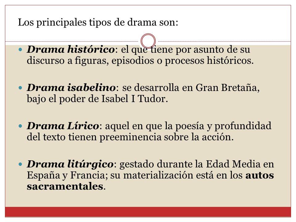 Los principales tipos de drama son: