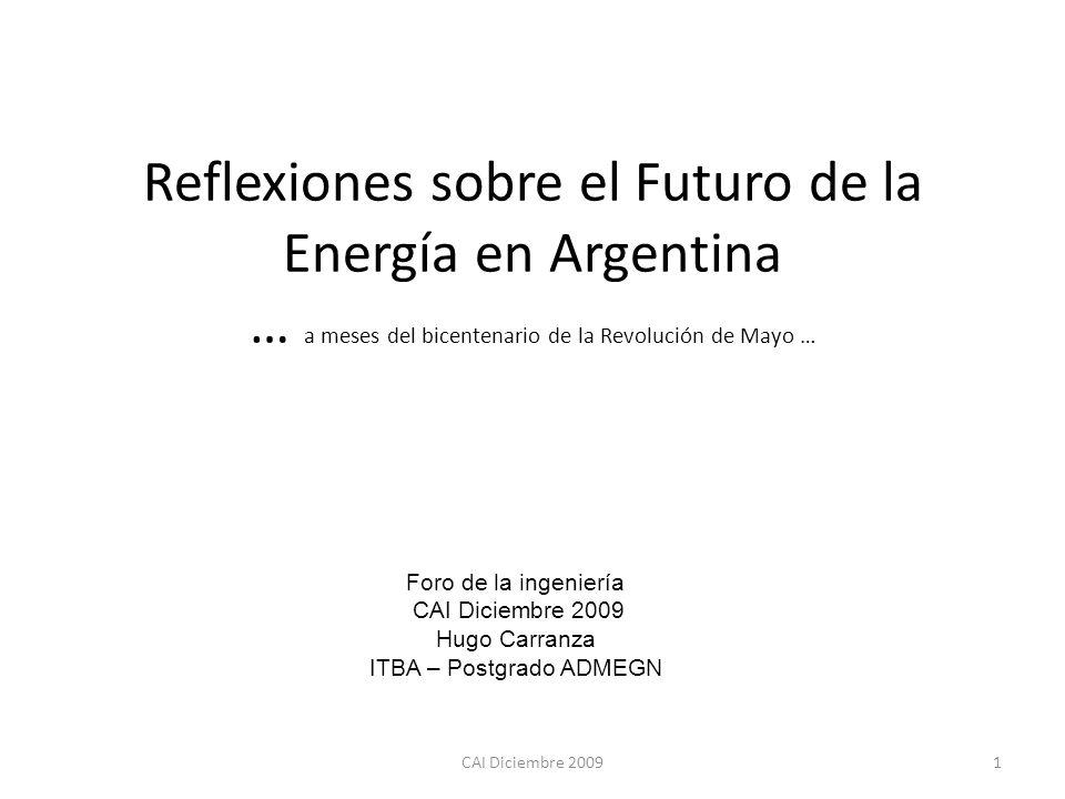 Reflexiones sobre el Futuro de la Energía en Argentina … a meses del bicentenario de la Revolución de Mayo …