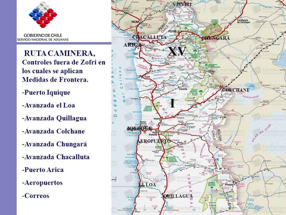 VISVIRICHACALLUTA. CHUNGARA. ARICA. XV. RUTA CAMINERA, Controles fuera de Zofri en los cuales se aplican Medidas de Frontera.