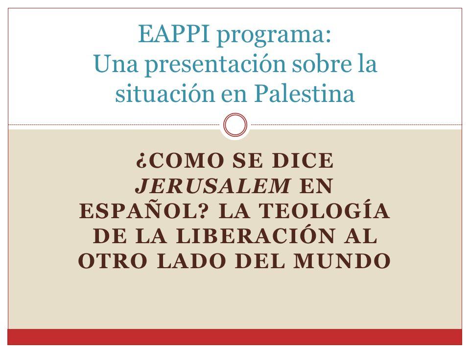EAPPI programa: Una presentación sobre la situación en Palestina