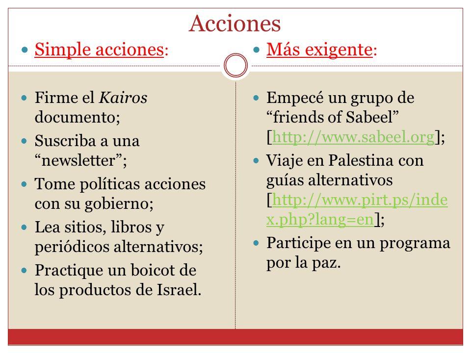 Acciones Simple acciones: Más exigente: Firme el Kairos documento;