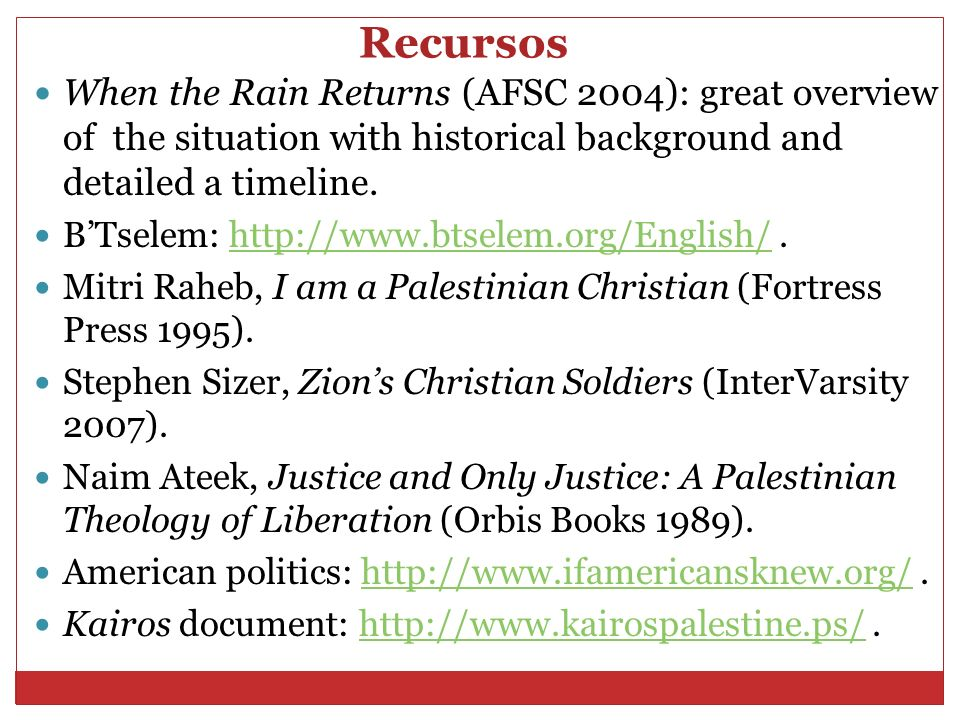 Recursos When the Rain Returns (AFSC 2004): great overview of the situation with historical background and detailed a timeline.