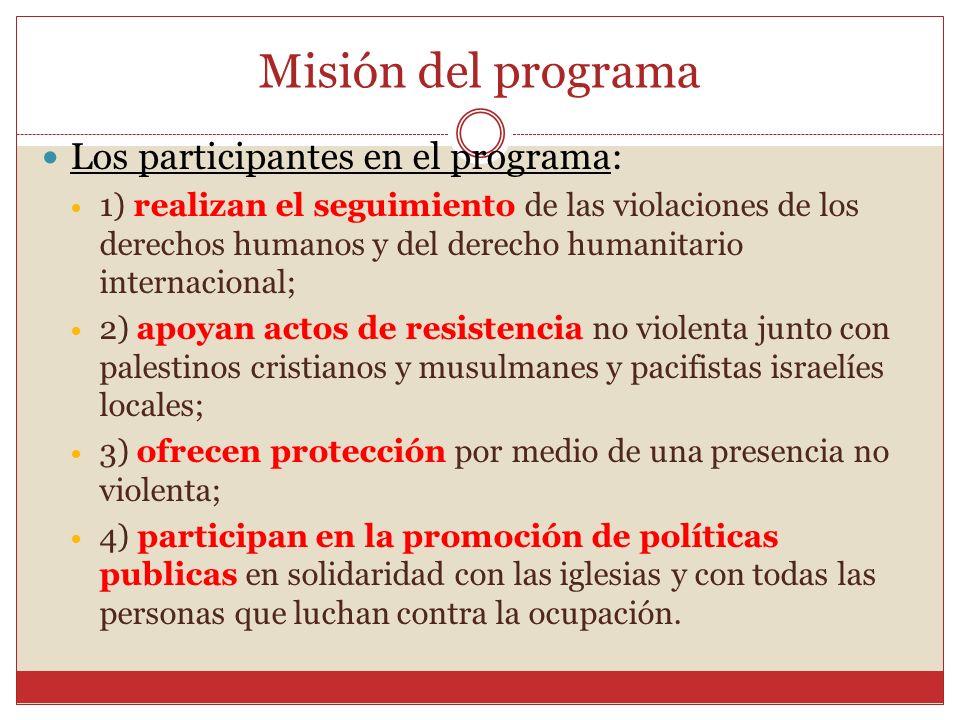 Misión del programa Los participantes en el programa: