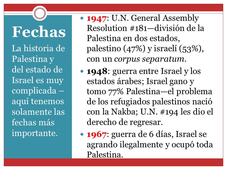 1947: U.N. General Assembly Resolution #181—división de la Palestina en dos estados, palestino (47%) y israelí (53%), con un corpus separatum.