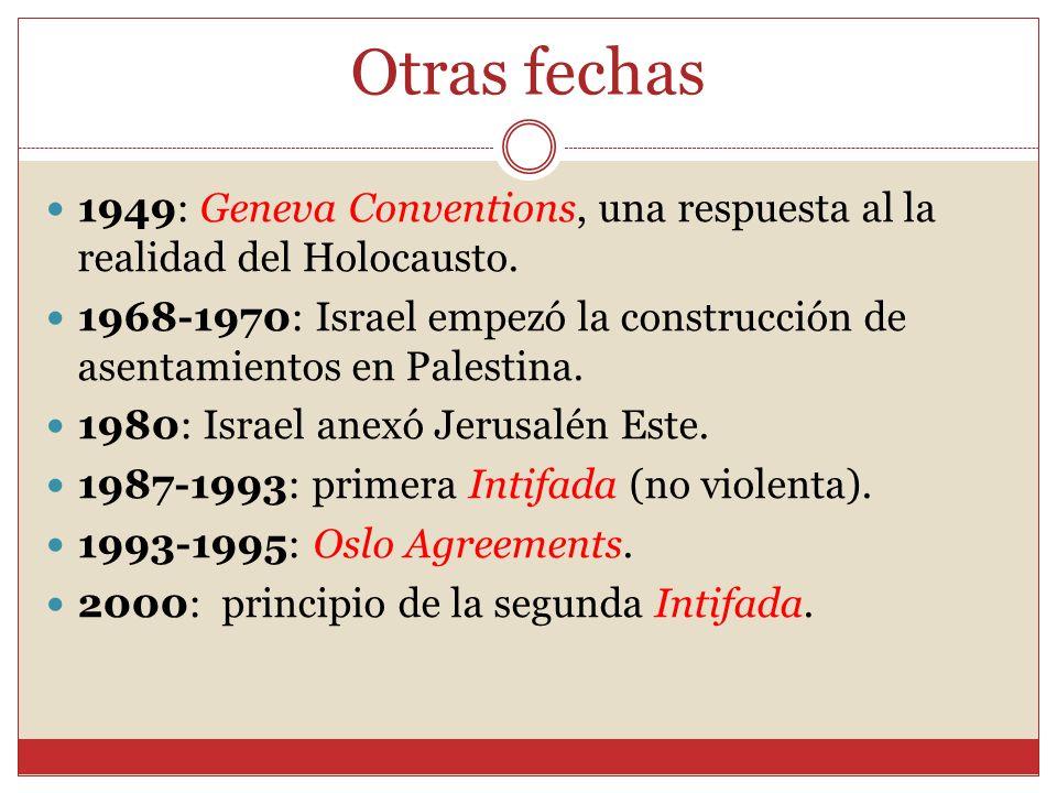 Otras fechas 1949: Geneva Conventions, una respuesta al la realidad del Holocausto.