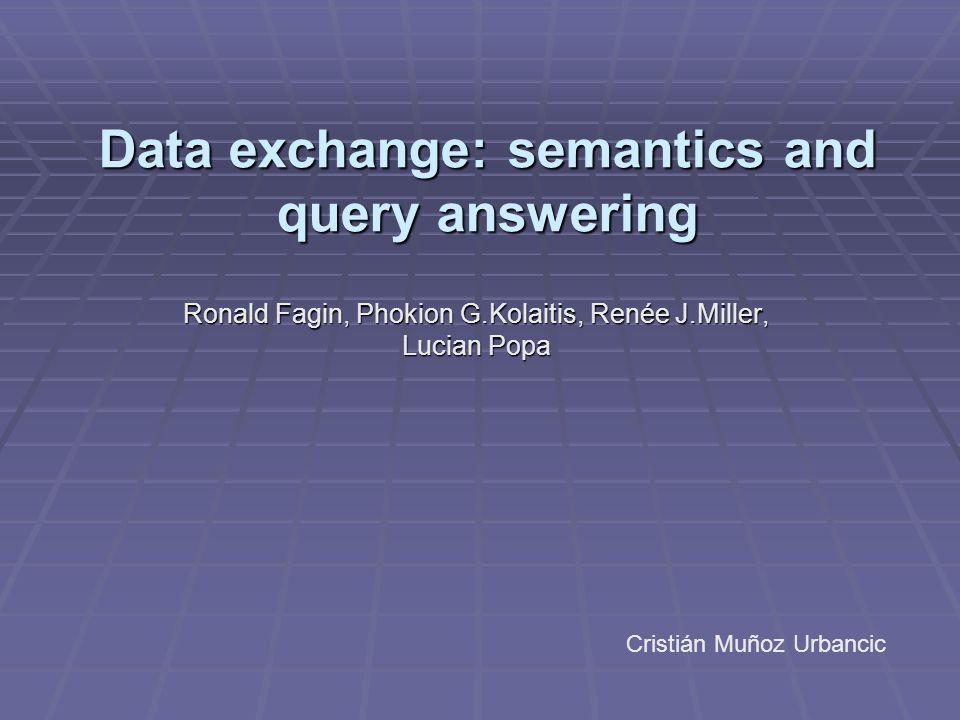 Data exchange: semantics and query answering