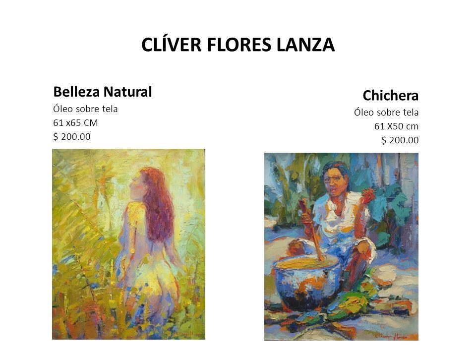 CLÍVER FLORES LANZA Belleza Natural Chichera Óleo sobre tela