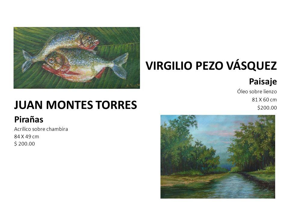VIRGILIO PEZO VÁSQUEZ JUAN MONTES TORRES Paisaje Pirañas