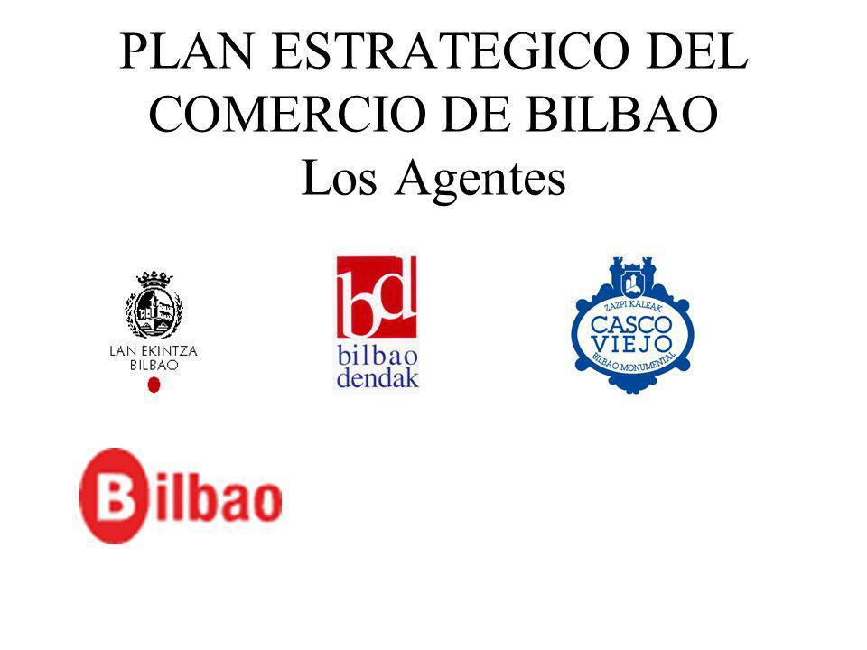 PLAN ESTRATEGICO DEL COMERCIO DE BILBAO Los Agentes