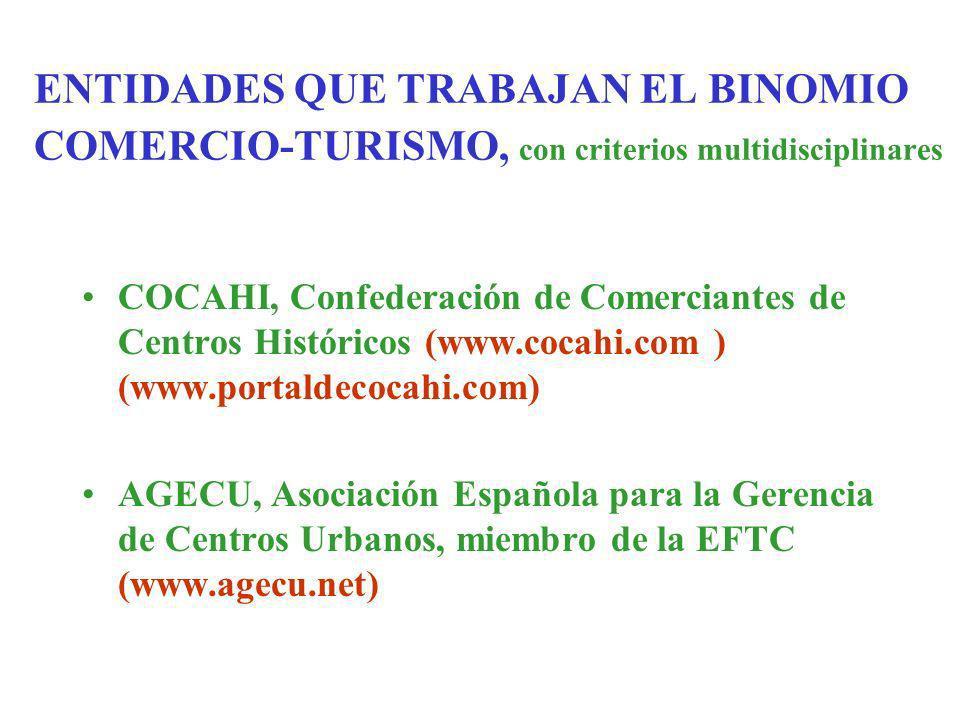 ENTIDADES QUE TRABAJAN EL BINOMIO COMERCIO-TURISMO, con criterios multidisciplinares