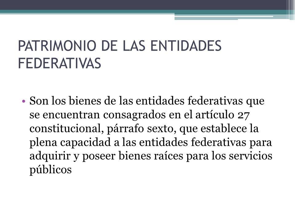 PATRIMONIO DE LAS ENTIDADES FEDERATIVAS