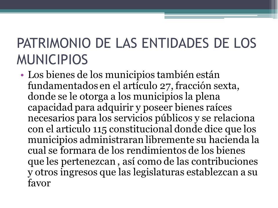 PATRIMONIO DE LAS ENTIDADES DE LOS MUNICIPIOS