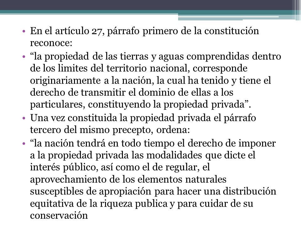 En el artículo 27, párrafo primero de la constitución reconoce: