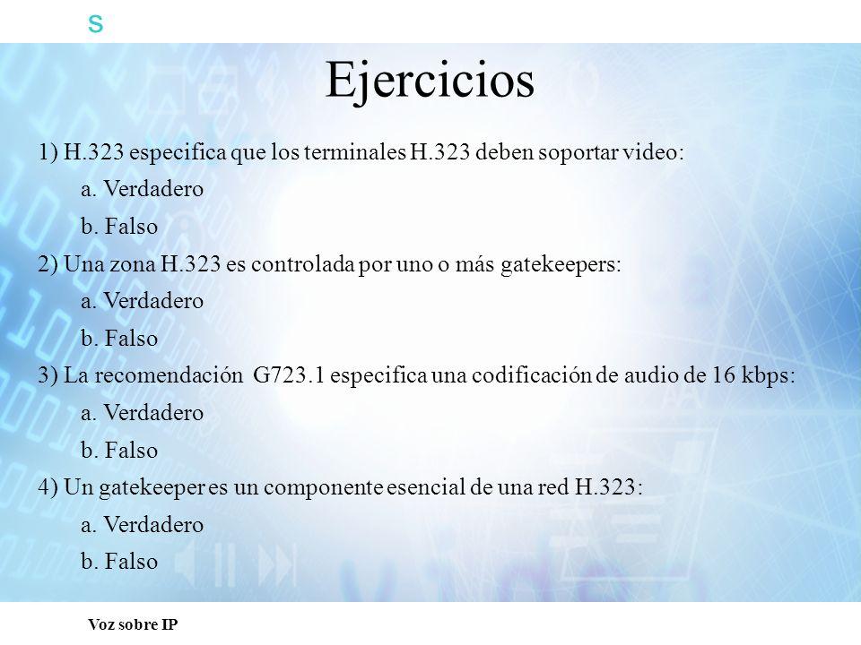s Capacitación Técnica. Ejercicios. 1) H.323 especifica que los terminales H.323 deben soportar video: