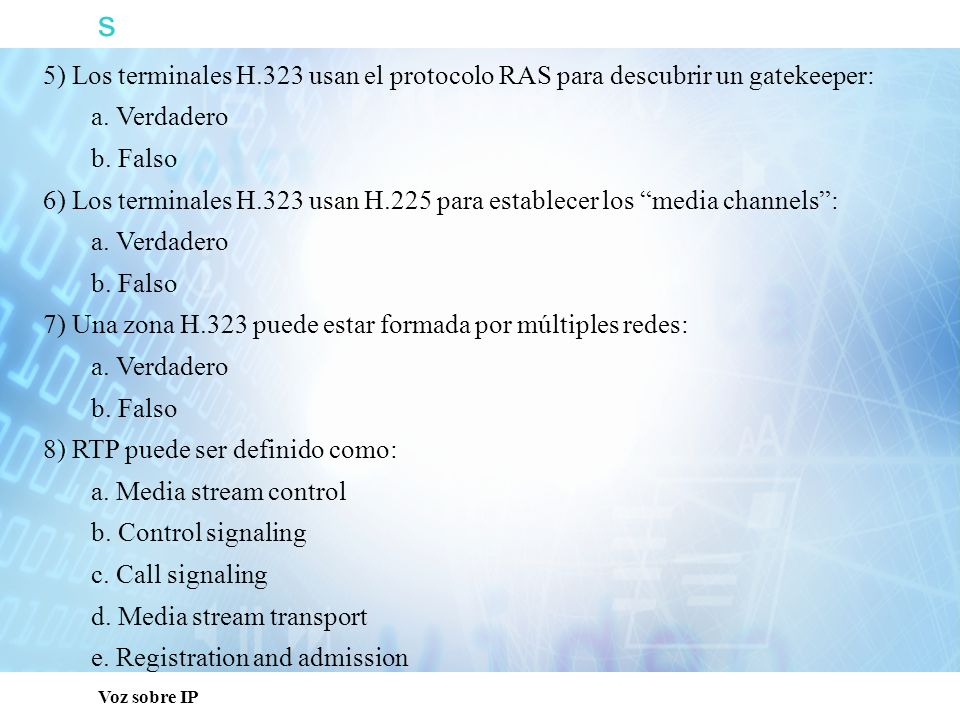 s Capacitación Técnica. 5) Los terminales H.323 usan el protocolo RAS para descubrir un gatekeeper: