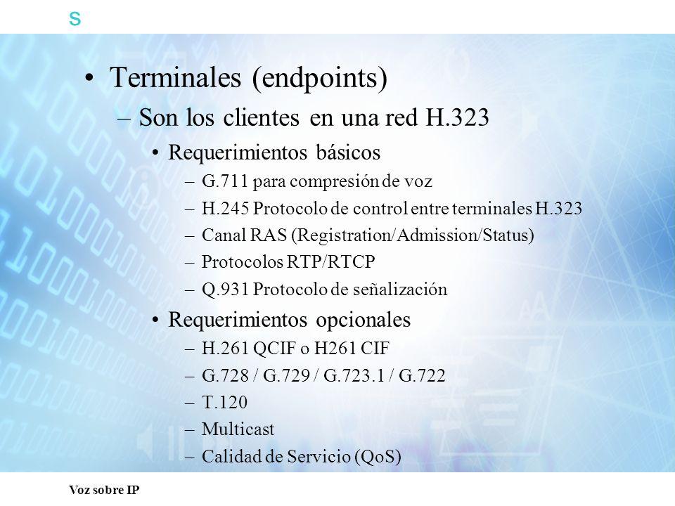 s Terminales (endpoints) Son los clientes en una red H.323