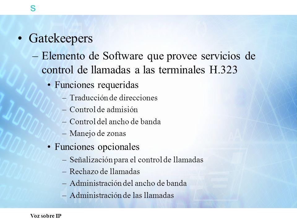 s Capacitación Técnica. Gatekeepers. Elemento de Software que provee servicios de control de llamadas a las terminales H.323.