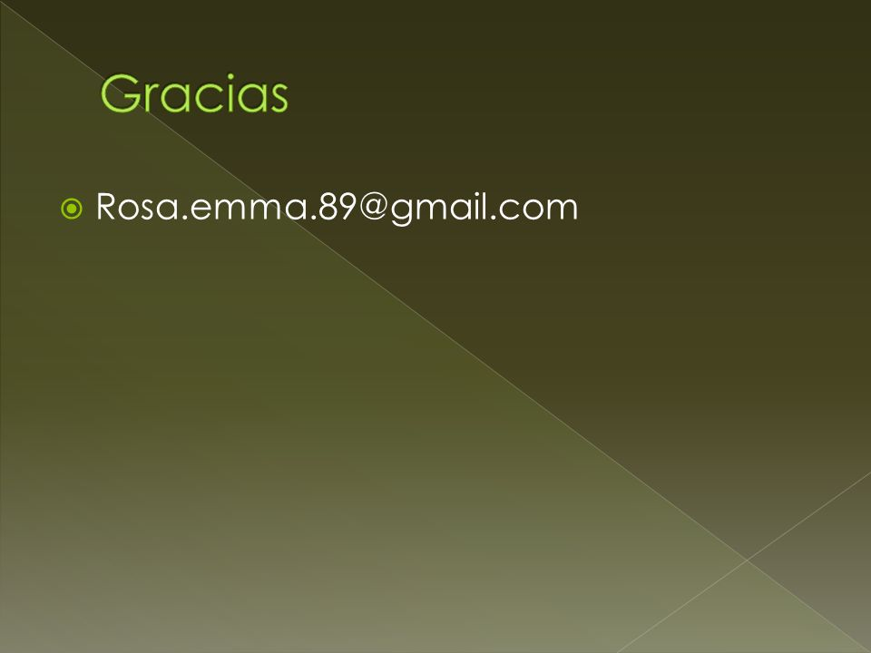 Gracias Rosa.emma.89@gmail.com