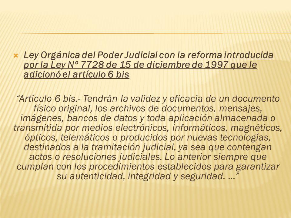 Ley Orgánica del Poder Judicial con la reforma introducida por la Ley Nº 7728 de 15 de diciembre de 1997 que le adicionó el artículo 6 bis