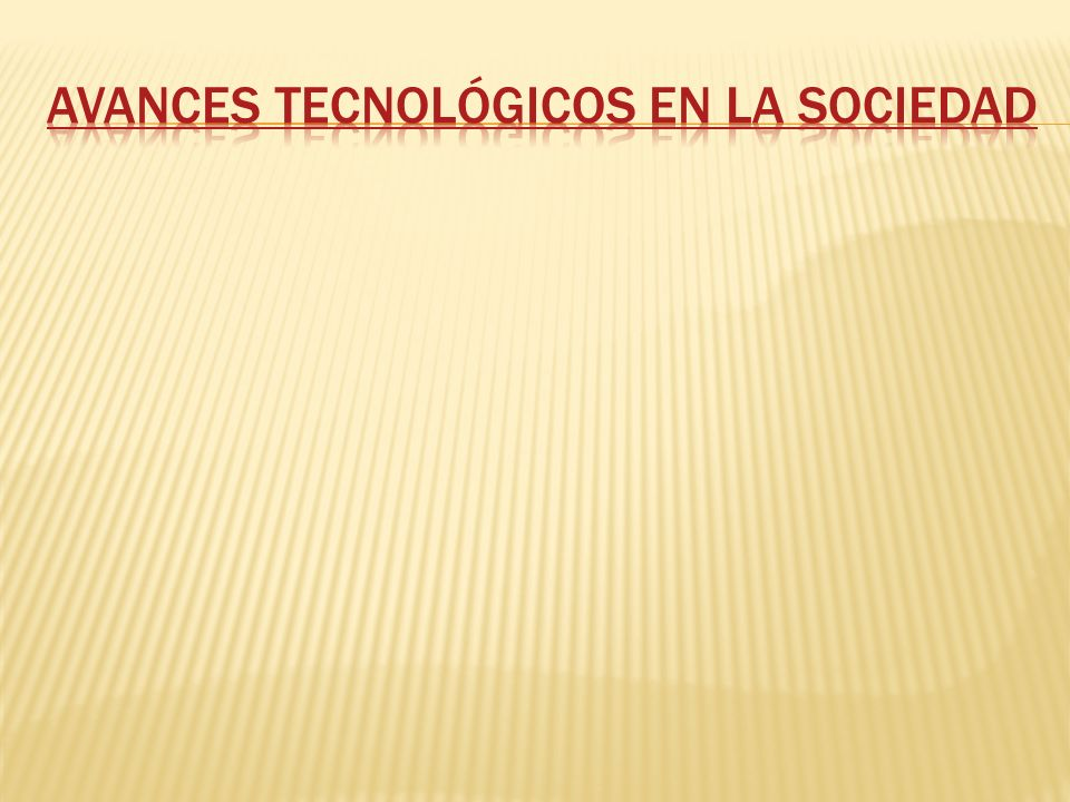 Avances tecnológicos en la sociedad