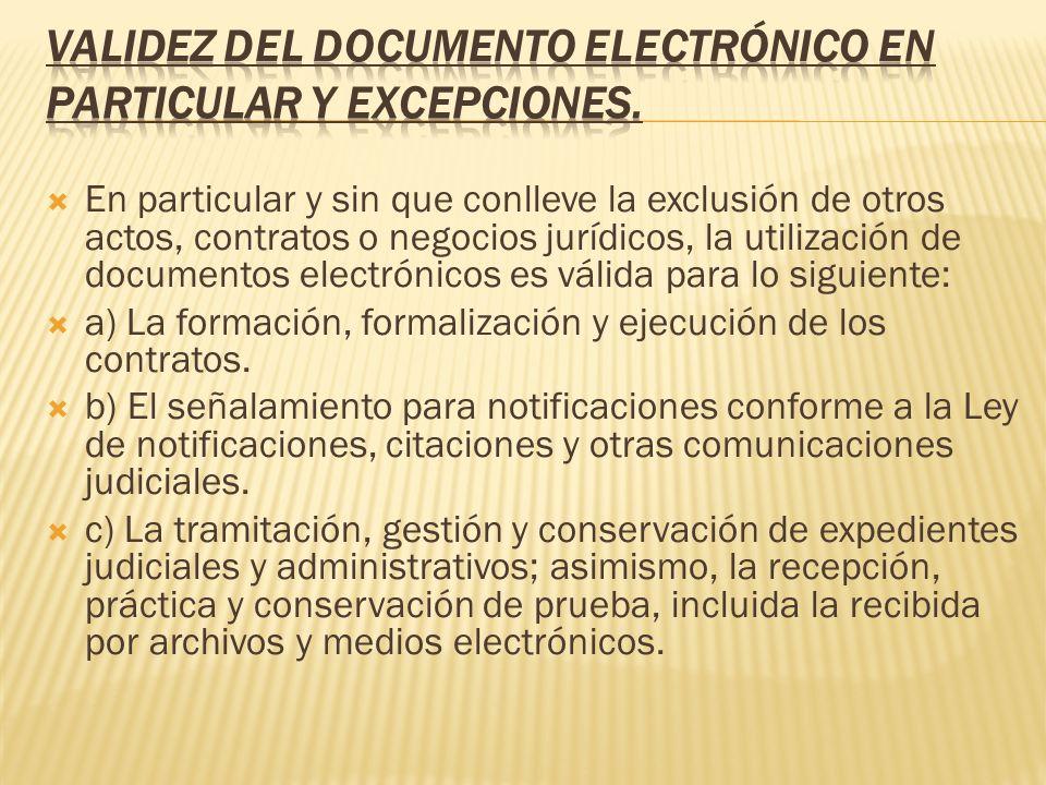 VALIDEZ DEL DOCUMENTO ELECTRÓNICO EN PARTICULAR Y EXCEPCIONES.
