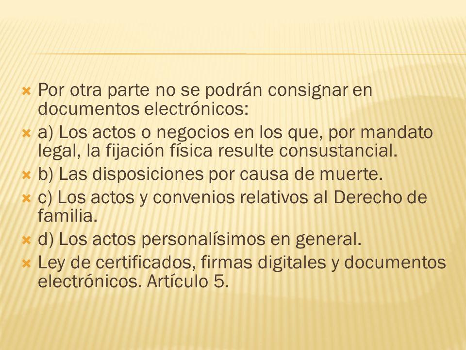 Por otra parte no se podrán consignar en documentos electrónicos: