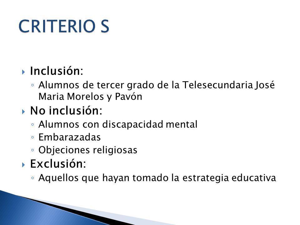 CRITERIO S Inclusión: No inclusión: Exclusión: