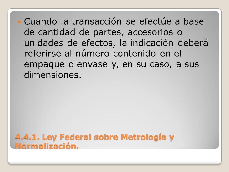 4.4.1. Ley Federal sobre Metrología y Normalización.