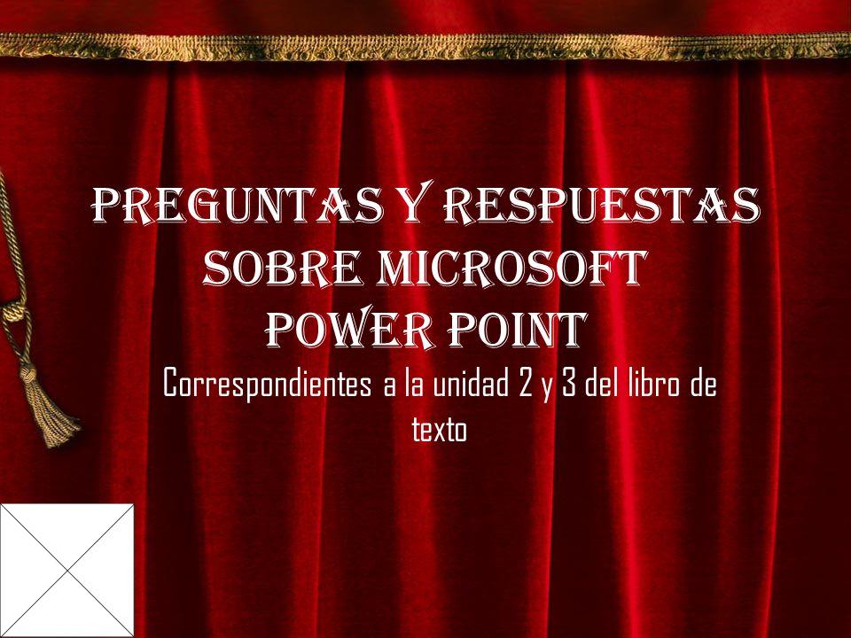 Preguntas y respuestas sobre Microsoft Power Point