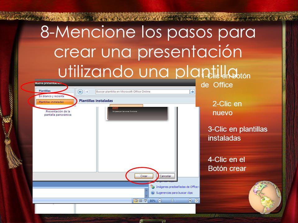 8-Mencione los pasos para crear una presentación utilizando una plantilla