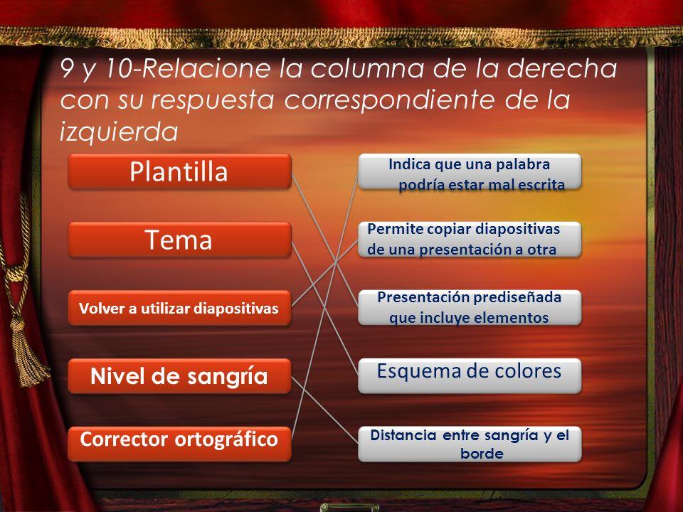 9 y 10-Relacione la columna de la derecha con su respuesta correspondiente de la izquierda