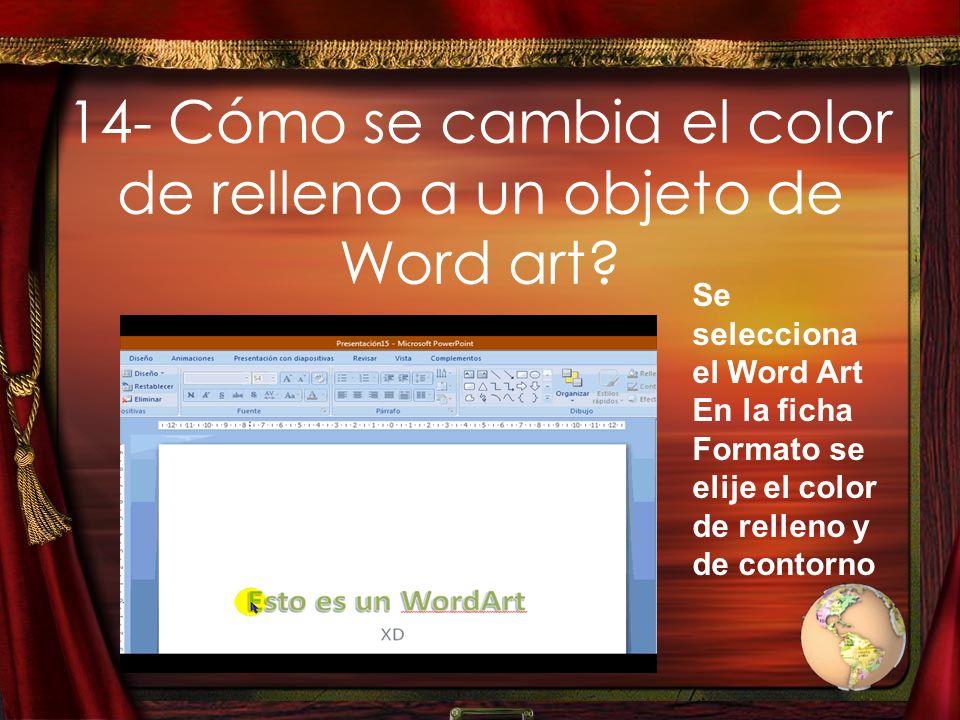 14- Cómo se cambia el color de relleno a un objeto de Word art