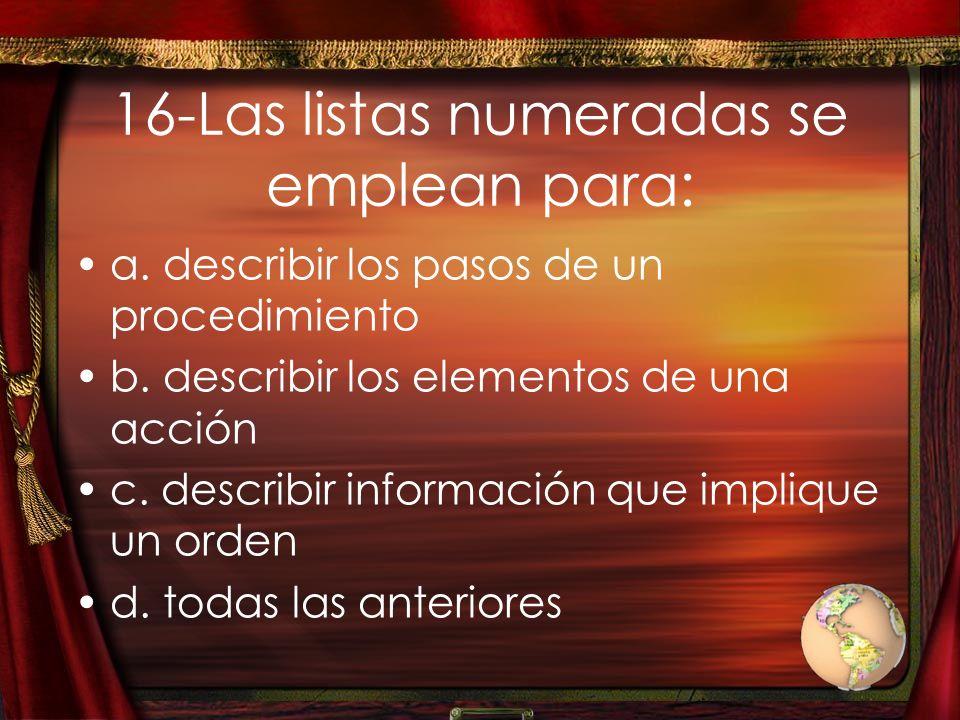 16-Las listas numeradas se emplean para: