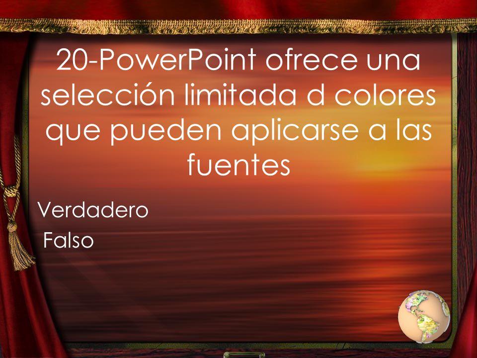 20-PowerPoint ofrece una selección limitada d colores que pueden aplicarse a las fuentes