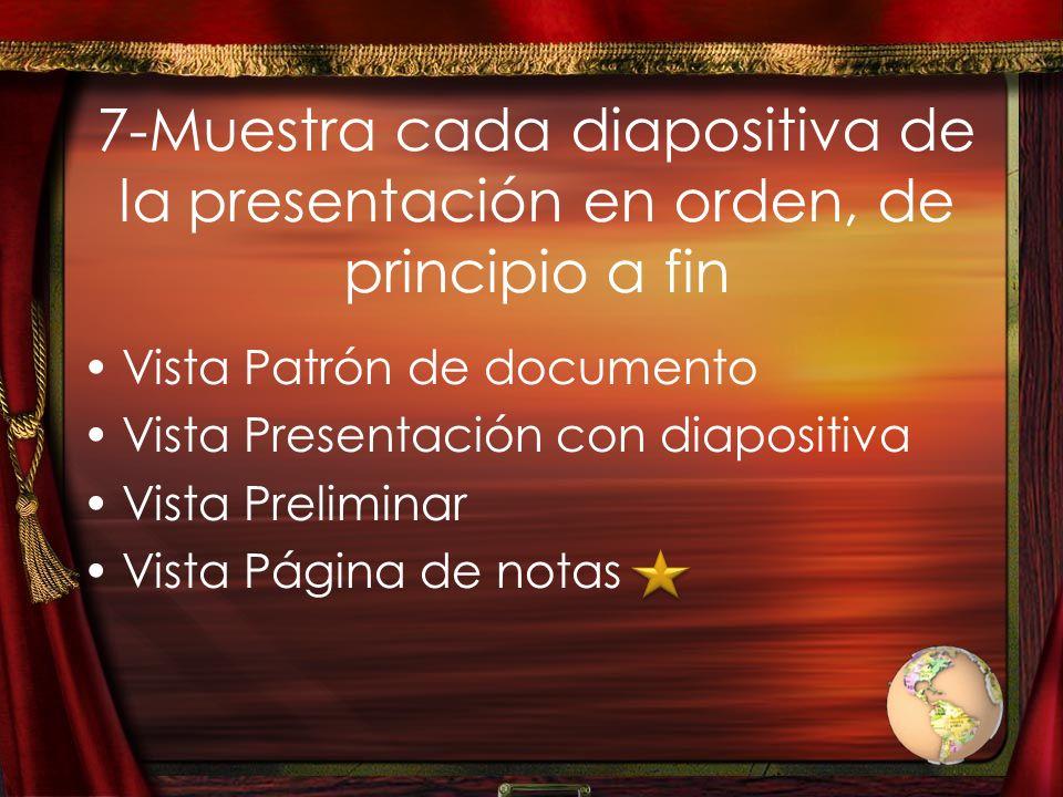 7-Muestra cada diapositiva de la presentación en orden, de principio a fin