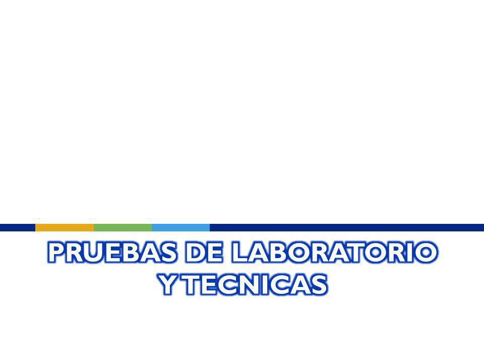 Pruebas de Laboratorio y Tecnicas