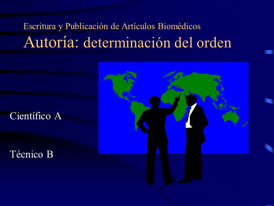 Escritura y Publicación de Artículos Biomédicos Autoría: determinación del orden
