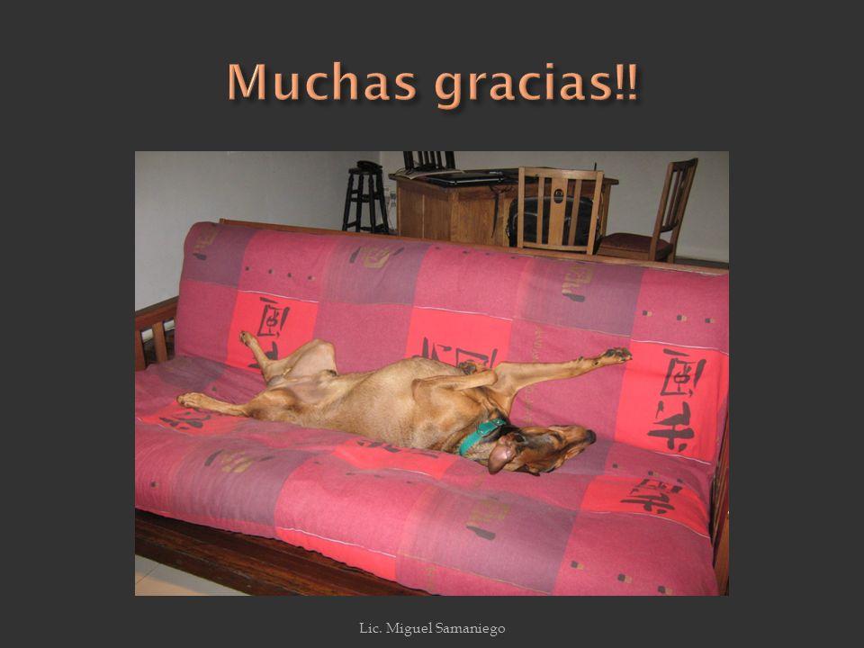 Muchas gracias!! Lic. Miguel Samaniego