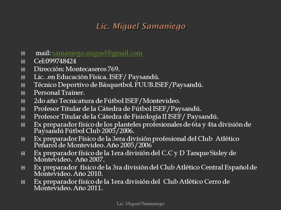 Lic. Miguel Samaniego mail: samaniego.miguel@gmail.com Cel:099748424