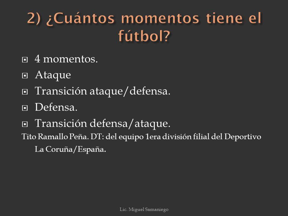 2) ¿Cuántos momentos tiene el fútbol