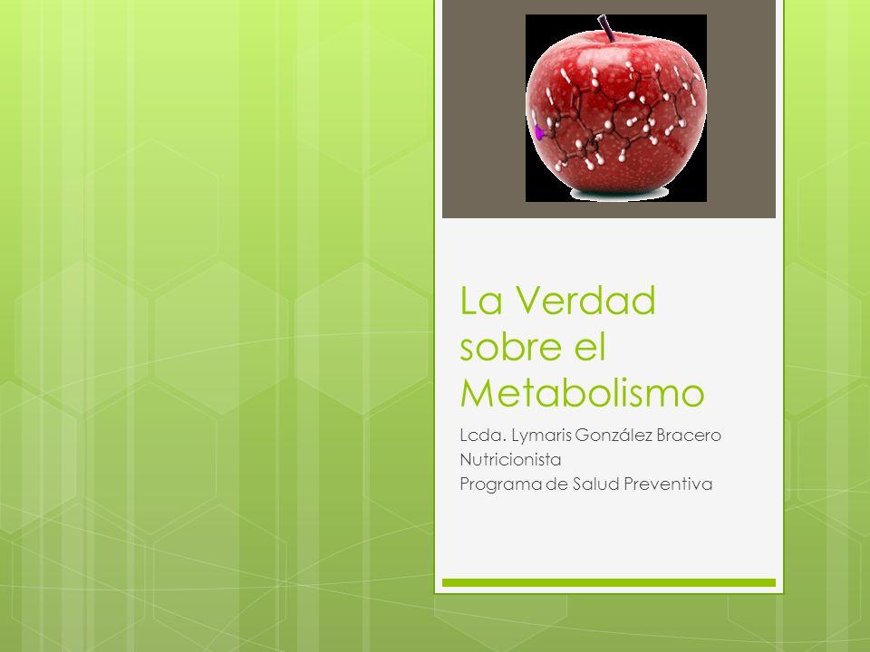 La Verdad sobre el Metabolismo