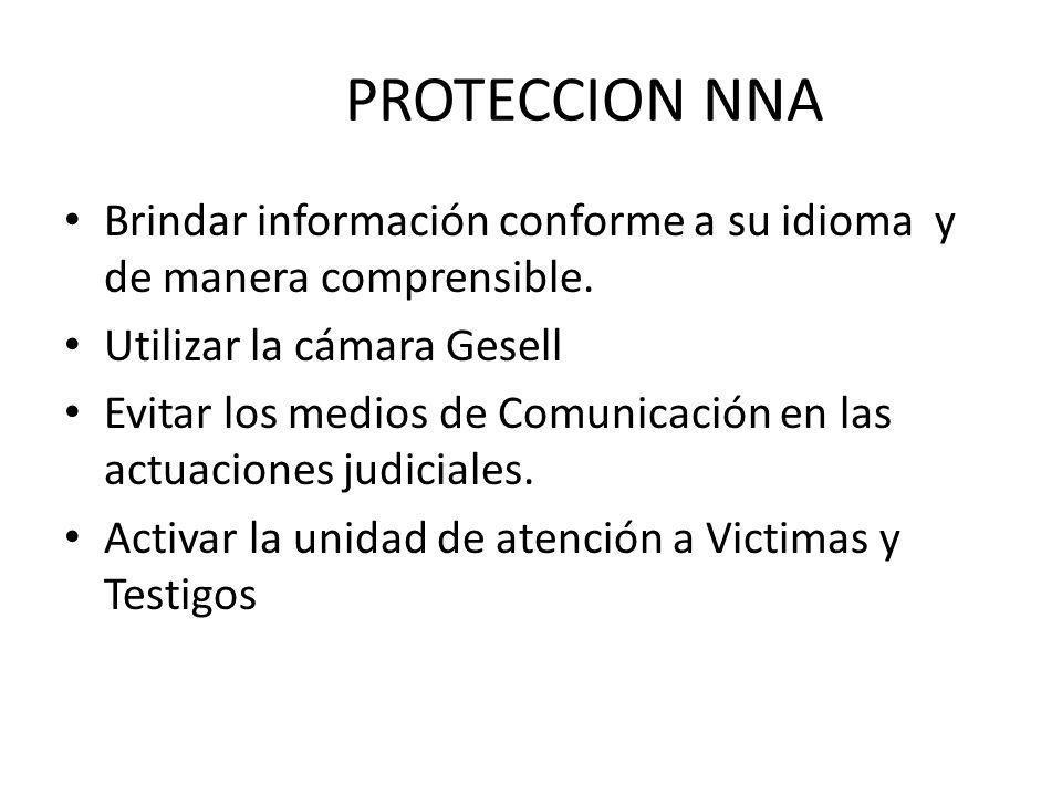 PROTECCION NNA Brindar información conforme a su idioma y de manera comprensible. Utilizar la cámara Gesell.