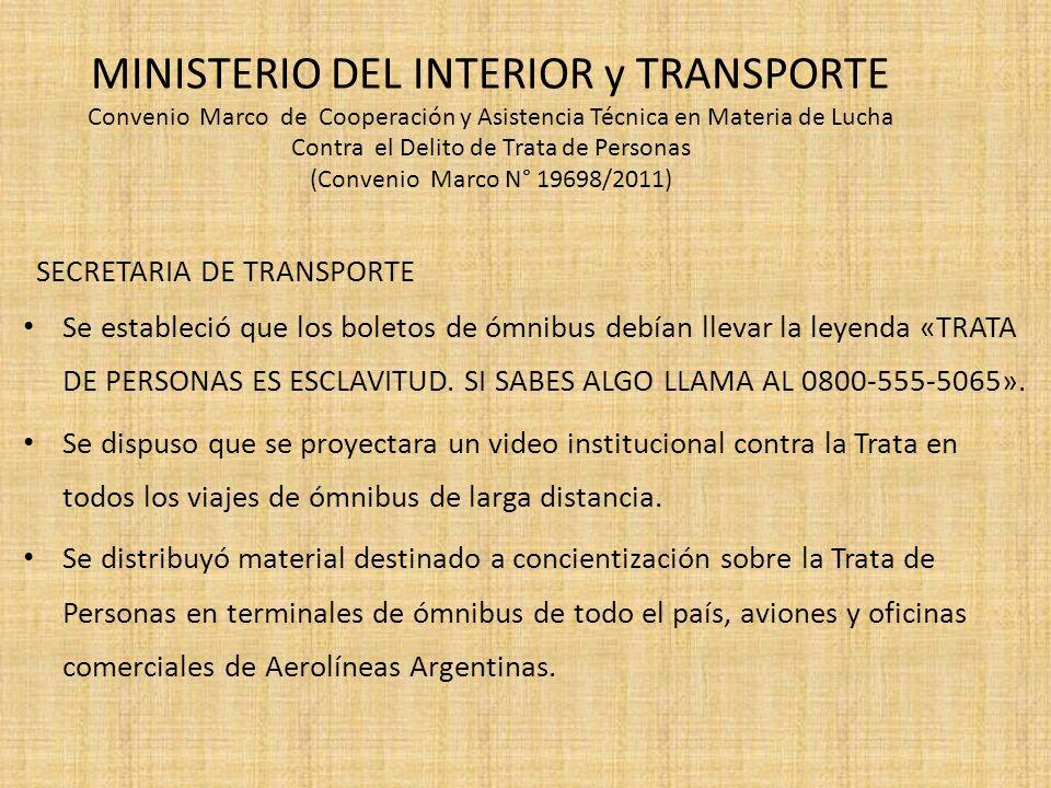 MINISTERIO DEL INTERIOR y TRANSPORTE Convenio Marco de Cooperación y Asistencia Técnica en Materia de Lucha Contra el Delito de Trata de Personas (Convenio Marco N° 19698/2011)