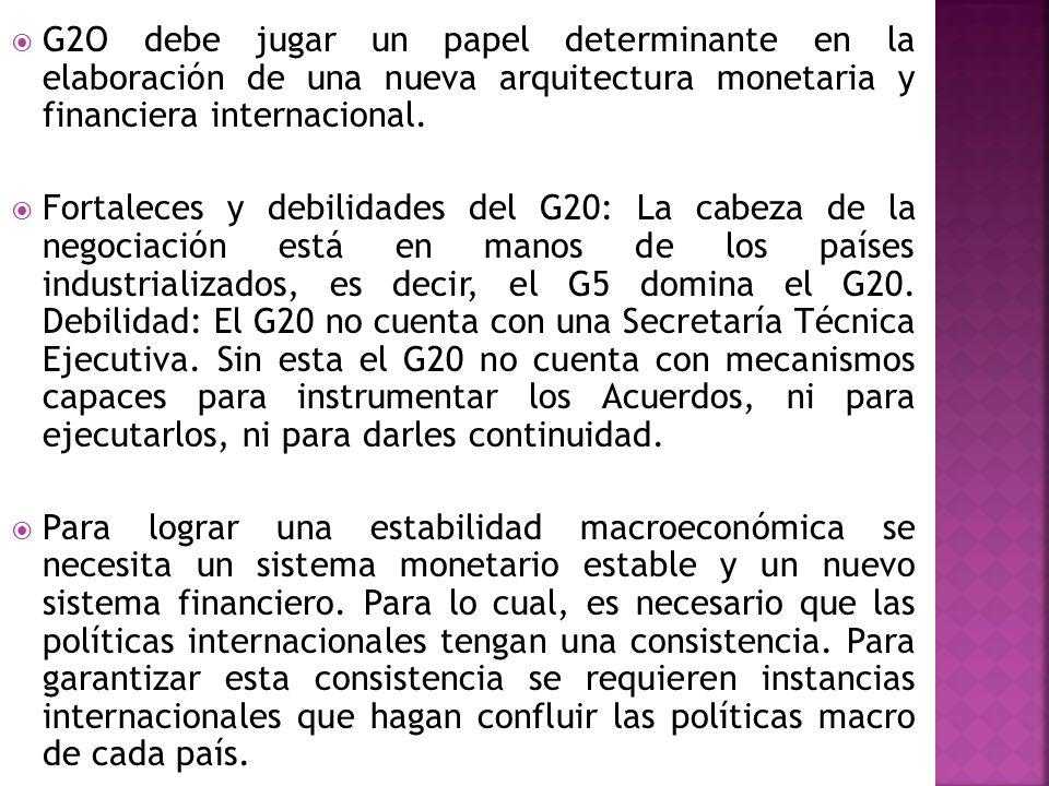 G2O debe jugar un papel determinante en la elaboración de una nueva arquitectura monetaria y financiera internacional.