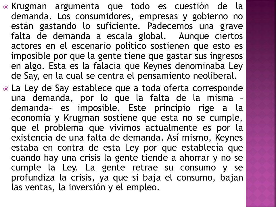 Krugman argumenta que todo es cuestión de la demanda
