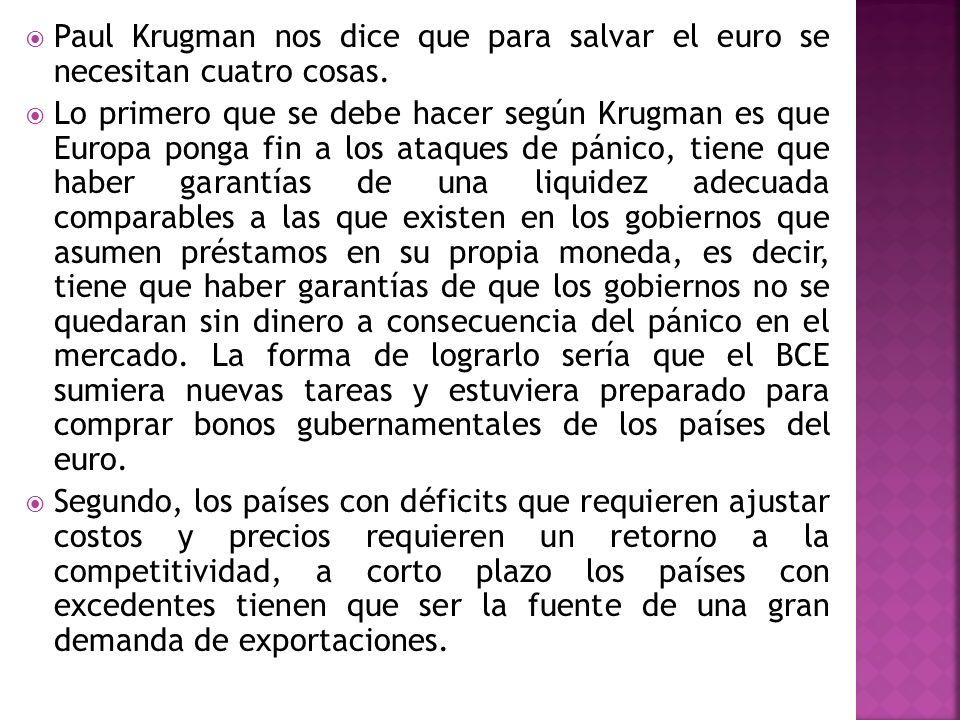 Paul Krugman nos dice que para salvar el euro se necesitan cuatro cosas.
