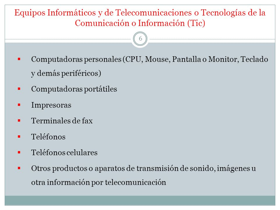 Equipos Informáticos y de Telecomunicaciones o Tecnologías de la Comunicación o Información (Tic)